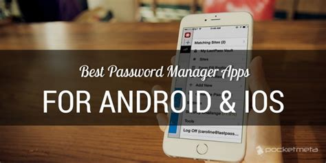 password manager for android best password manager apps for android and ios