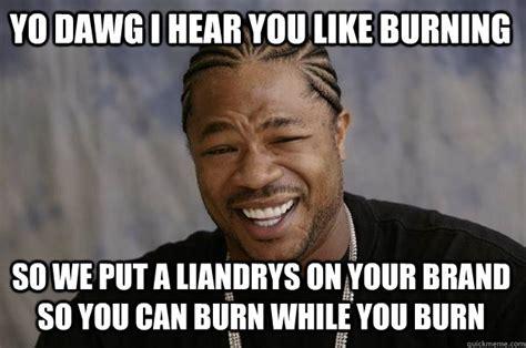 Burn Meme - 30 very funny burn meme photos that will make you laugh
