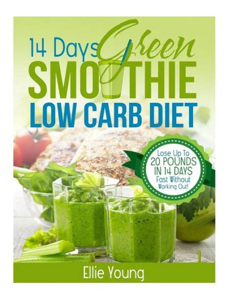 Low Carb Detox Diet by 14 Day Green Smoothie Low Carb Diet 10 Day Detox Diet