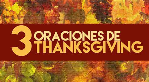 oracion para el dia de gracias tres oraciones para thanksgiving o d 237 a de acci 243 n de