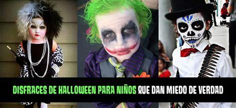 imagenes de halloween disfraces para niños disfraces de halloween para ni 241 os que dan miedo de verdad