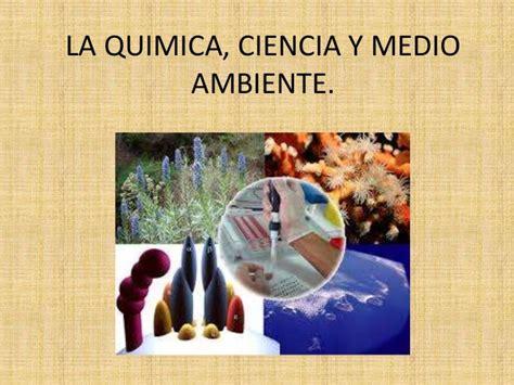 ciencia tecnologia sustentabilidad medio ambiente etc la quimica ciencia y medio ambiente