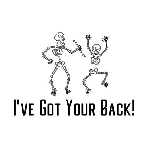 ti got ur back i ve got your back funny skeleton stickman ive got your