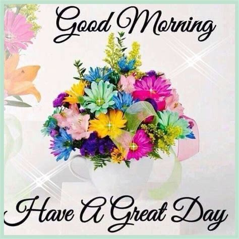 imagenes de good morning sister good morning have a great day flowers quote pictures