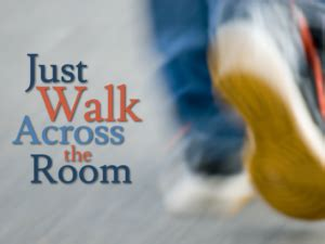 Just Walk Across The Room by Sermons Westminster Church