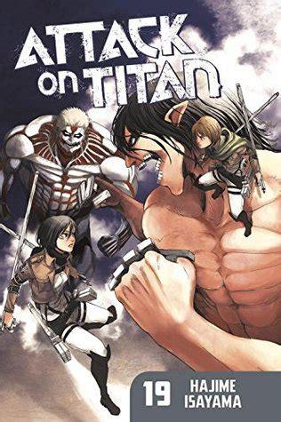 attack on titan volumes attack on titan volume 19 by hajime isayama reviews