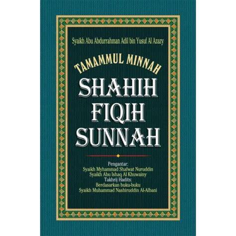 Fiqih Sunah 1 3 Jilid buku tamammul minnah shahih fiqih sunnah jilid 1