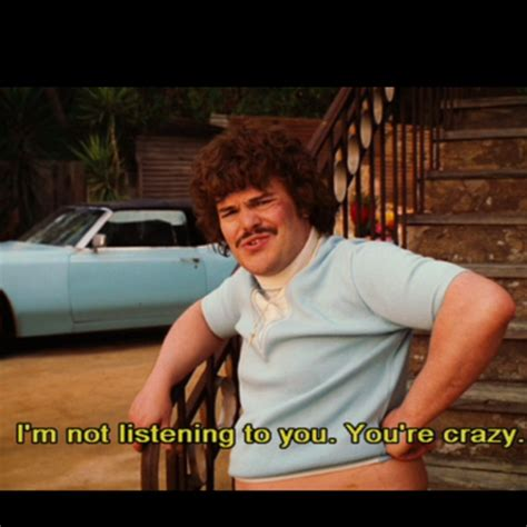 Nacho Libre Meme - what i say when someone tells me they don t like nacho