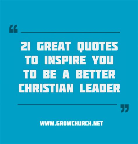 the power of community how phenomenal leaders inspire their teams wow their customers and make bigger profits books 21 greatest christian leadership quotes
