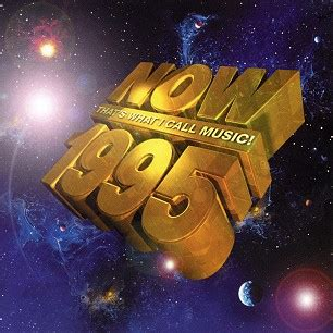house music 1995 now that s what i call music 1995 10th anniversary series uk