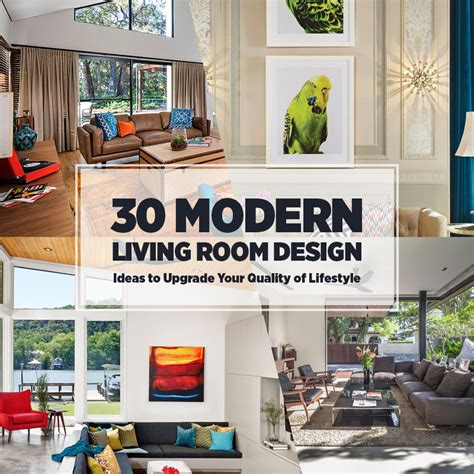 designing your living room ideas 30 modern living room design ideas to upgrade your quality