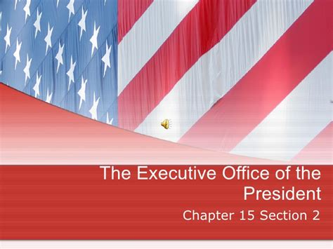 chapter 15 section 2 chapter 15 section 2 the executive office of the president