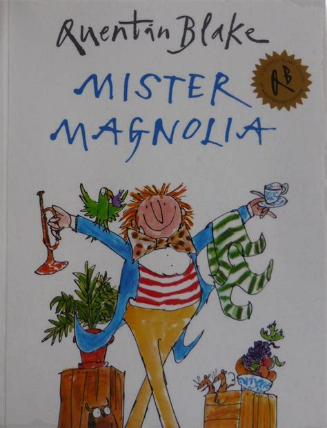 mster magnolia interview with quentin blake of mister magnolia read me