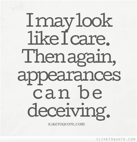 Looks Can Decieve by Deceiving Quotes Quotesgram