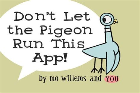 libro dont let the pigeon don t let the pigeon run this app elmcip