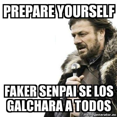 Meme Generator Prepare Yourself - meme prepare yourself prepare yourself faker senpai se