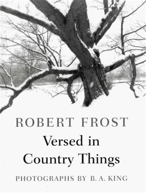 versed in country things poems by robert frost reviews discussion bookclubs lists