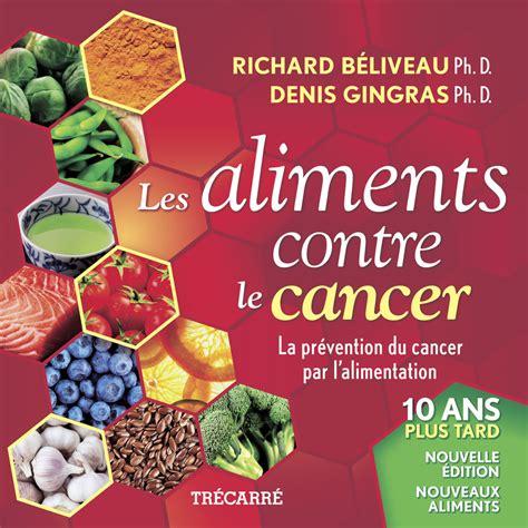 top aliments pour pr 233 venir le cancer