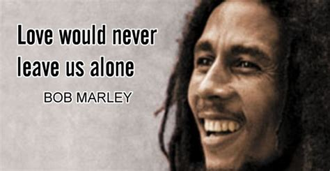 bob marley biography online march 2013 love quotes