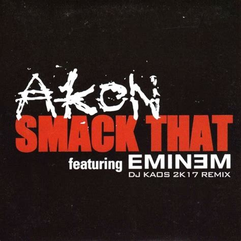 Smock That by Akon Ft Eminem Smack That Dj Kaos 2k17 Remix