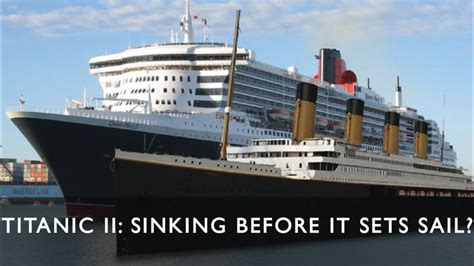 titanic vs big boat the titanic ii sinking before it sets sail youtube