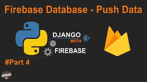 firebase data tutorial python django with google firebase tutorial firebase