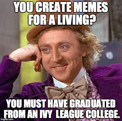 Must Have Memes - creepy condescending wonka meme imgflip