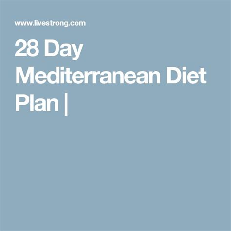A 28 Day Detox Diet Plan By Anthony by The 25 Best Mediterranean Diet Meal Plan Ideas On