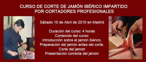 curso corte jamon madrid curso de corte de jamon iberico en madrid el 10 de abril