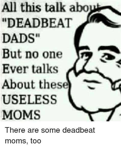 Deadbeat Mom Meme - 25 best memes about deadbeat dad deadbeat dad memes