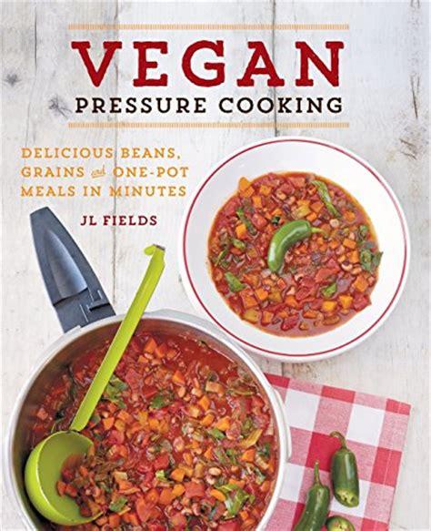 vegan instant pot cookbook amazing plant based electric pressure cooker recipes for vegans books top 10 instant pot cookbooks pressure cook recipes