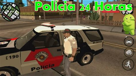 mod gta 5 with android gta san andreas mod policia 24 horas no android gameplay