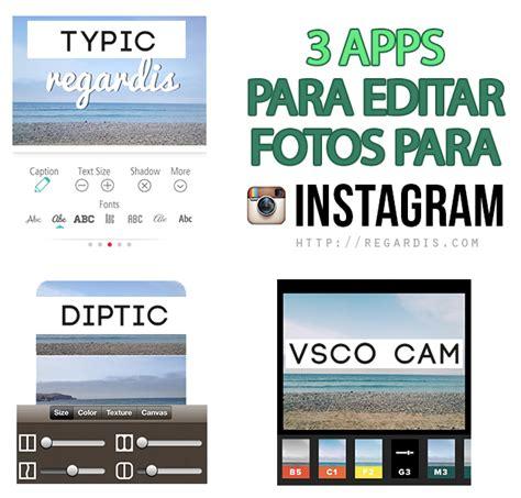 fotos para cumpleaños editar 3 apps para editar fotos para instagram 187 regardis