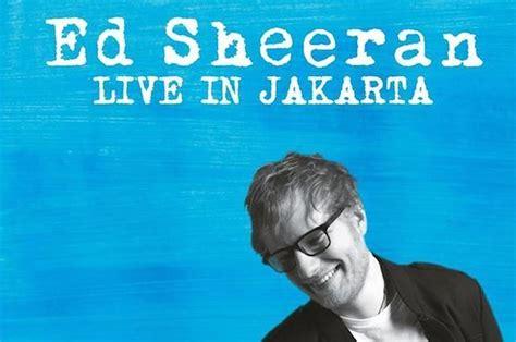 ed sheeran konser asia tiket konser ed sheeran dijual mulai rp 850 ribu