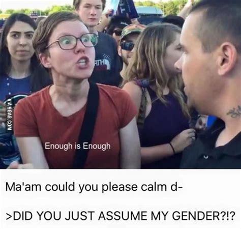 Gender Memes - assume gender 2 did you just assume my gender know your meme