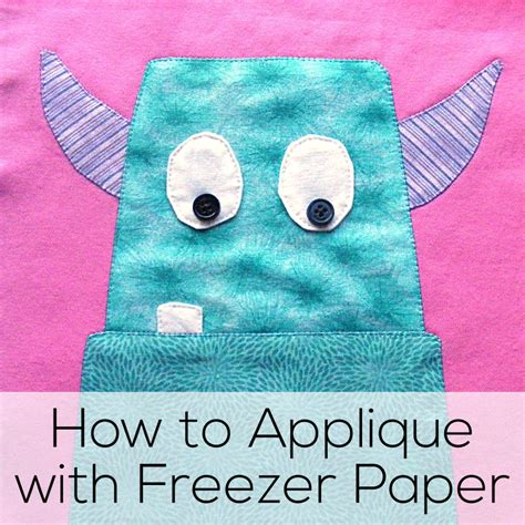 freezer paper applique how to machine applique with freezer paper all the