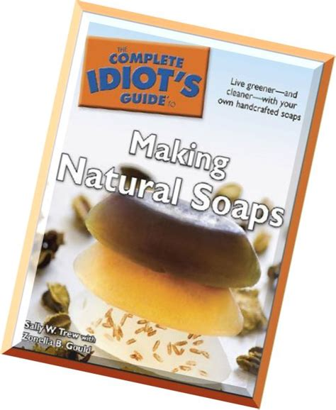the complete photo guide to soap books the complete idiot s guide to