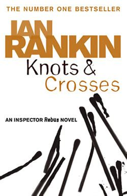 knots and crosses a review of knots and crosses by ian rankin rhapsody in books weblog