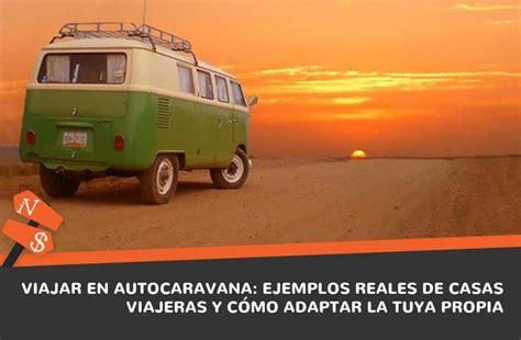 viajar en autocaravana viajar en autocaravana ejemplos reales