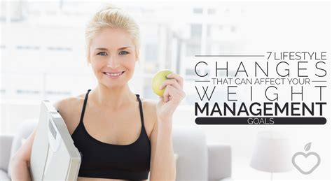 weight management goals 7 lifestyle changes that can affect your weight management