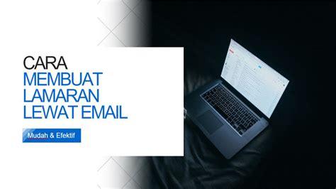 cara membuat presentasi lewat video cara membuat lamaran lewat email yang baik dan benar