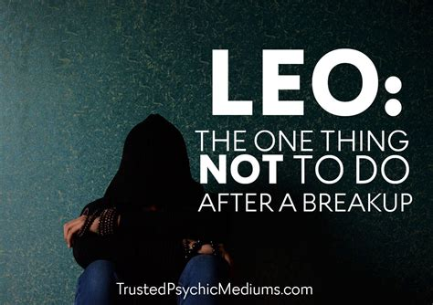 8 Worst Things To Do After A Breakup by Leo The One Thing Not To After A Breakup