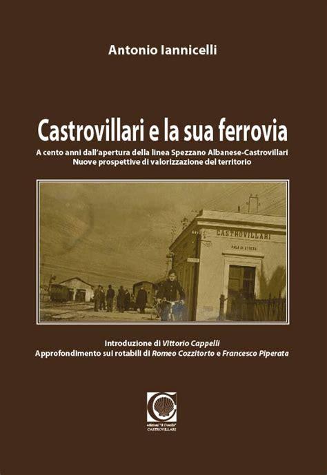 libro la ferrovia sotterranea castrovillari e la sua ferrovia libro 13 00 euro lo shop di ferrovie it modellismo libri