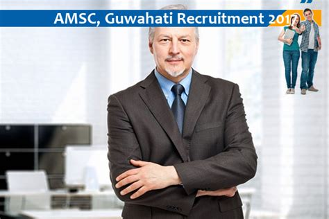 Guwahati Mba 2017 by Amsc Guwahati Recruitment For Manager And Accounts