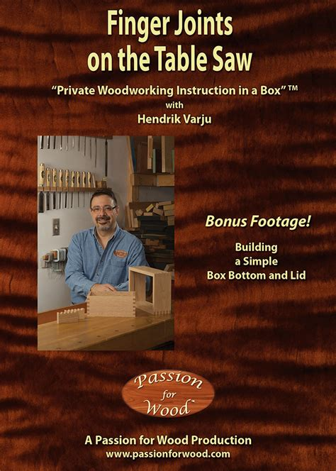 woodworking dvds woodworking dvd finger joints on the table saw hendrik