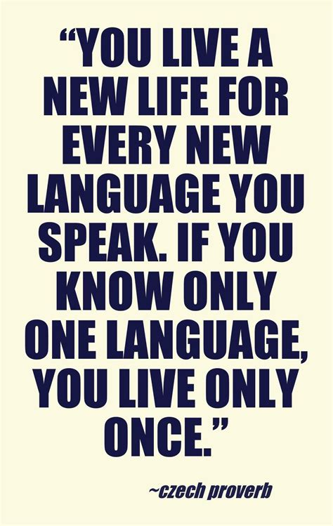 A More News by Quot You Live A New For Every New Language You Speak If