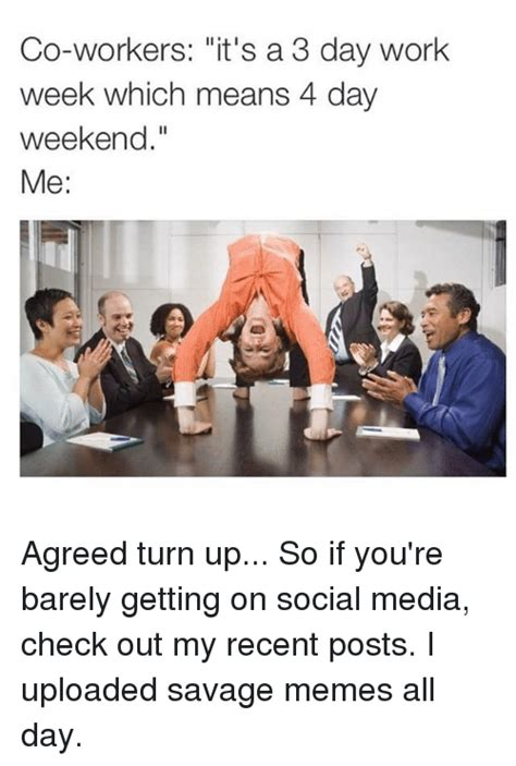 4 Day Weekend Meme - 25 best memes about 3 day work week 3 day work week memes