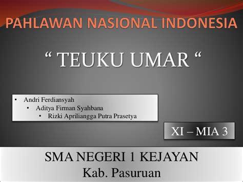 biografi habibie ppt pahlawan nasional indonesia teuku umar sejarah indonesia