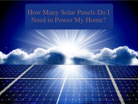 how many solar panels do i need to power my home