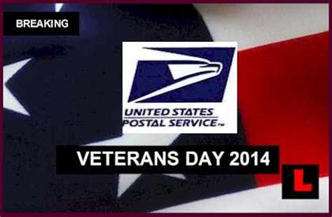 Is The Post Office Open On Veterans Day by Veterans Day 2014 Post Office Not Open No Mail Delivery